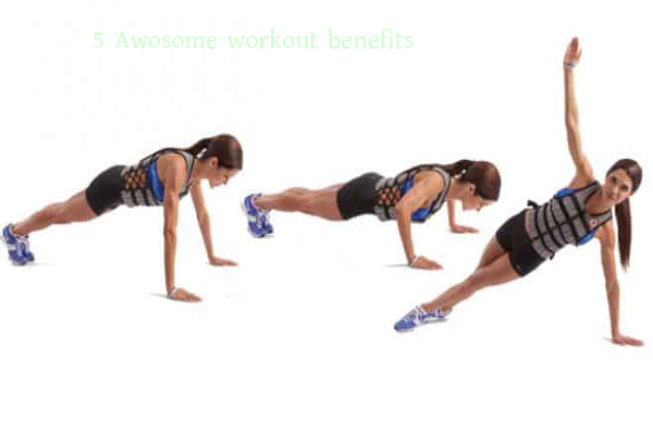 5 Awosome workout benefits